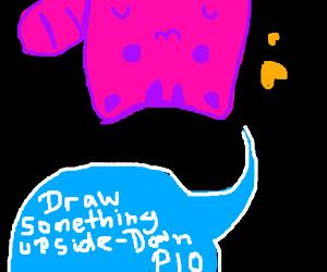 Draw something upside down P.I.O.