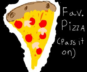 Your favourite pizza pio