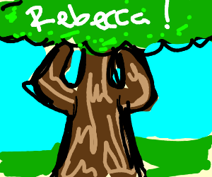 Tree cries out for Rebecca