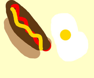hot dog and egg?