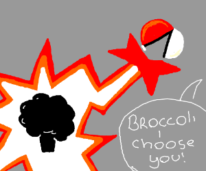 Broccoli I choose you!