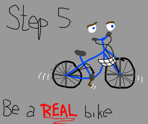 Step 4: Don't be the prison bike