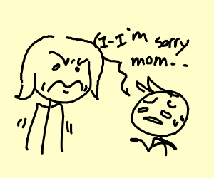 Mom is mad at son