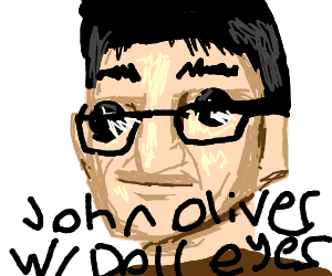 John Oliver with Doll Eyes