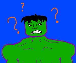The Hulk is confused