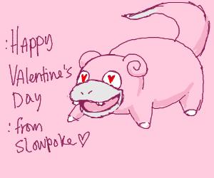 Happy Valentine's Day from Slowpoke!