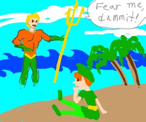 Aquaman tells Peter Pan to fear him