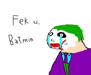 Fek u, Batmin