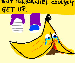 bananiel has fallen and cannot get up