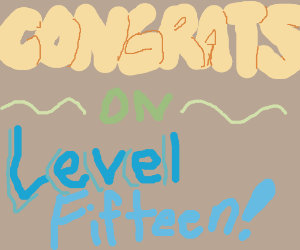 Congrats on level 15! PIO