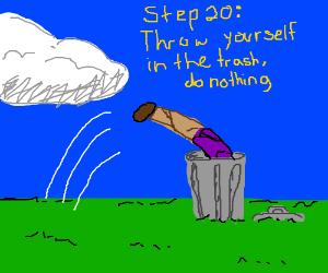 step 19- Throw itin trash, do something better