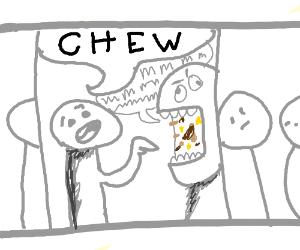 "Man in a comic strip says ""Chew"""