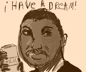 Martin had a dream and it's drinking that milk
