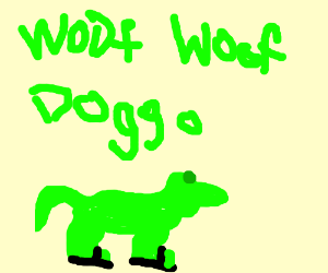 green woof doggo
