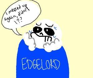 Sans the edgelord messed up once again