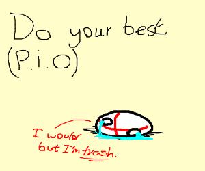 Do your best PIO