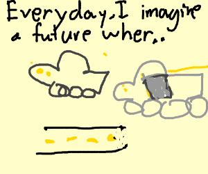 Everyday, i imagine a future where..(CONTINUE)