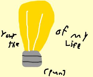Lightbulb puns (Wait watt?)