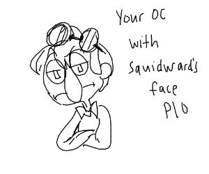 oc with squidward face pio