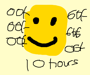 ROBLOX oof for ten hours.