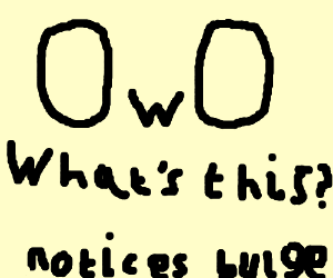 OwO What's this? - Drawception