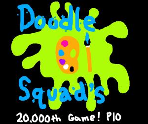 Doodle Squad's 20000th game PIO