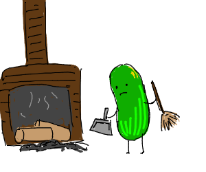 cucumber/ pickles must clean fireplace
