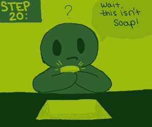 Step 19: Realize that the red isn't soap