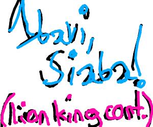 """AAAHH ZABENN AAAAA"" (lion king)"