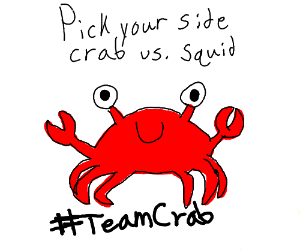 Come At me Squids #TeamCrab