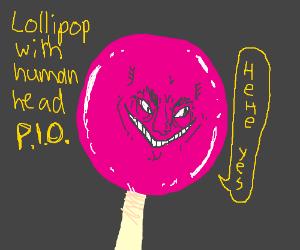 Lollipop with human head PIO