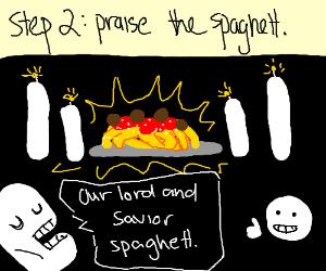 Step One: Toucha the spaghett.