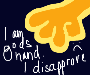 The Hand of God disapproves