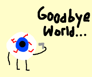 an eye ball kills it's self