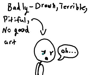 Badly-Drawn, Terrible, Pitiful, No-Good Art.