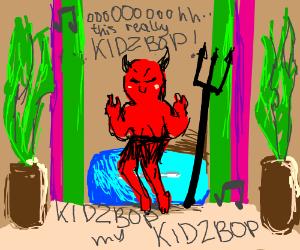 Satan likes kidz bop