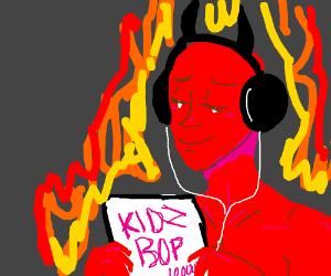 Satan himself listens to KidzBop