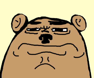 Bear isn't angry, just very disappointed