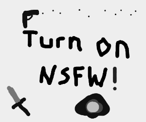 at least turn on NSFW!