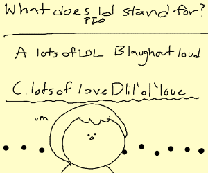 What does LOL stand for? P.I.O