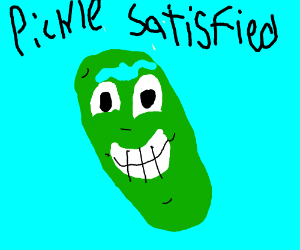 OMG A PICKLE IT IS SO HAPPY OMG