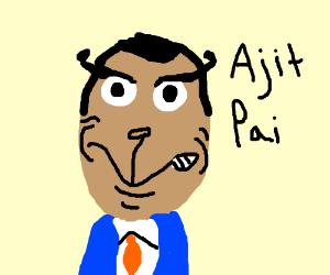 You're a mean one, Ajit Pai