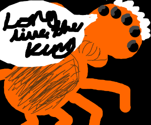 """An orange spider screaming """"Long live the king"""