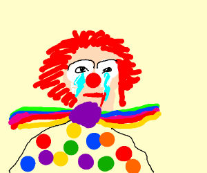 the tears of a clown when no one's around