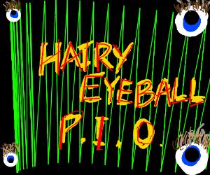 hairy eyeball P.I.O