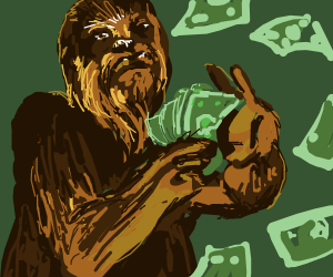 Image result for chewbacca with money