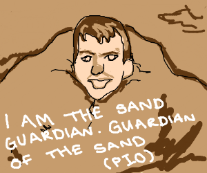 I AM THE SAND GUARDIANGUARDIAN OF THE SAND P-