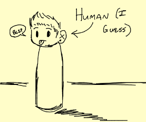 It's a human....I guess???
