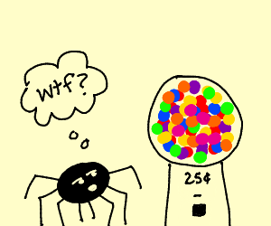 Spider can't figure out a gumball machine