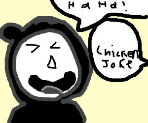 Death cracks up over the chicken joke